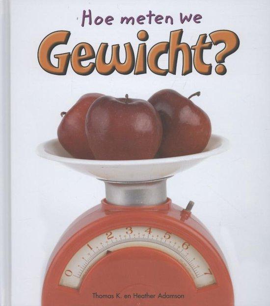 Boek cover Hoe meten we  -   Gewicht van Thomas Adamson (Hardcover)