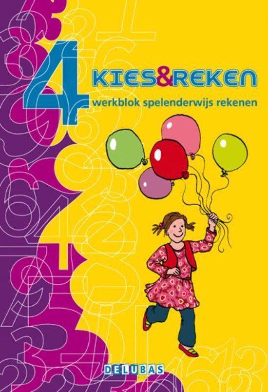 Kies en reken - Kies & reken 4 Spelenderwijs rekenen werkblok - Marja Mulder pdf epub