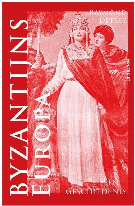 Byzantijns Europa - Raymond Detrez | Fthsonline.com