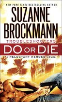 Do or Die: Troubleshooters