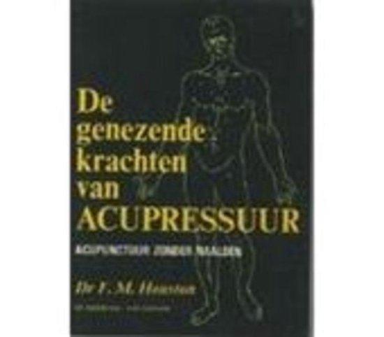Genezende krachten van acupunctuur - F.M. Houston |