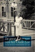 De geest van het Oude Loo. Juliana en haar vriendenkring 1947-1957