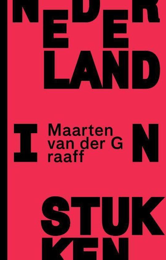 Nederland in stukken - Maarten van der Graaff | Fthsonline.com