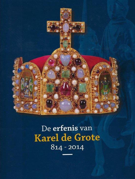 De erfenis van Karel de grote 814-2014 - none  