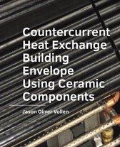 A+BE Architecture and the Built Environment  -   Countercurrent Heat Exchange Building Envelope Using Ceramic Components