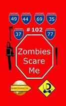 Zombies Scare Me 102