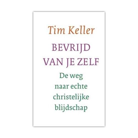 Boek cover Bevrijd van je zelf van Tim Keller (Paperback)