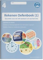Rekenen Oefenboek deel 1 groep 4 Geschikt voor de LVS-toetsen van het Cito 3.0 - M4/E4