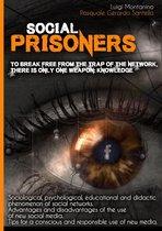 Facebook: social prisoners