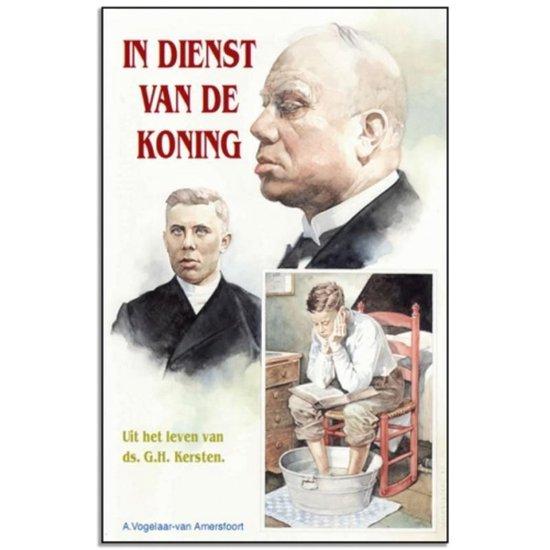 Historische verhalen voor jong en oud - In dienst van de Koning - A. Vogelaar-Van Amersfoort |