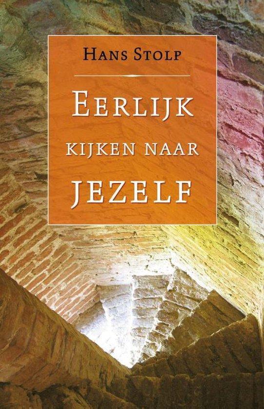 Boek cover Eerlijk kijken naar jezelf van Hans Stolp (Hardcover)