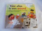 Voor alles is een woord / Sesamstraat/ Ernie en Bert