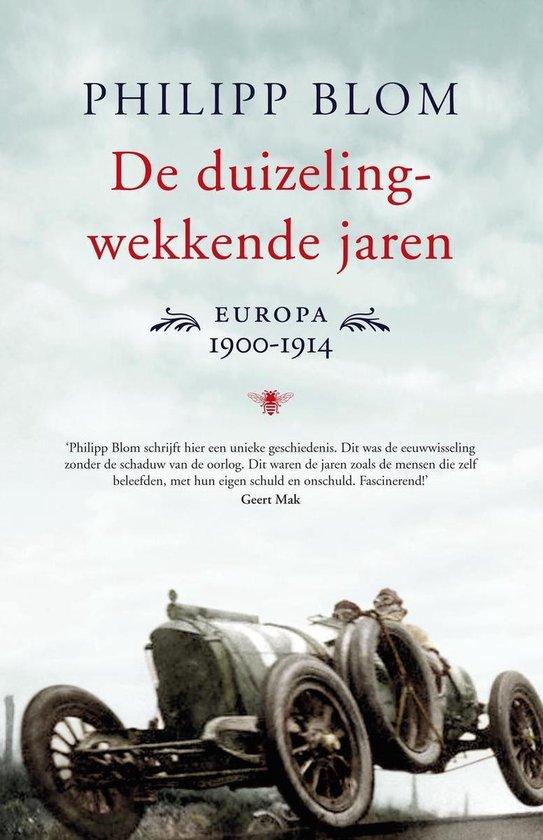 De duizelingwekkende jaren - Philipp Blom | Fthsonline.com