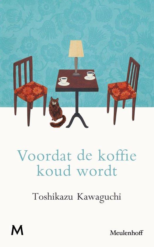 Voordat de koffie koud wordt - Toshikazu Kawaguchi |