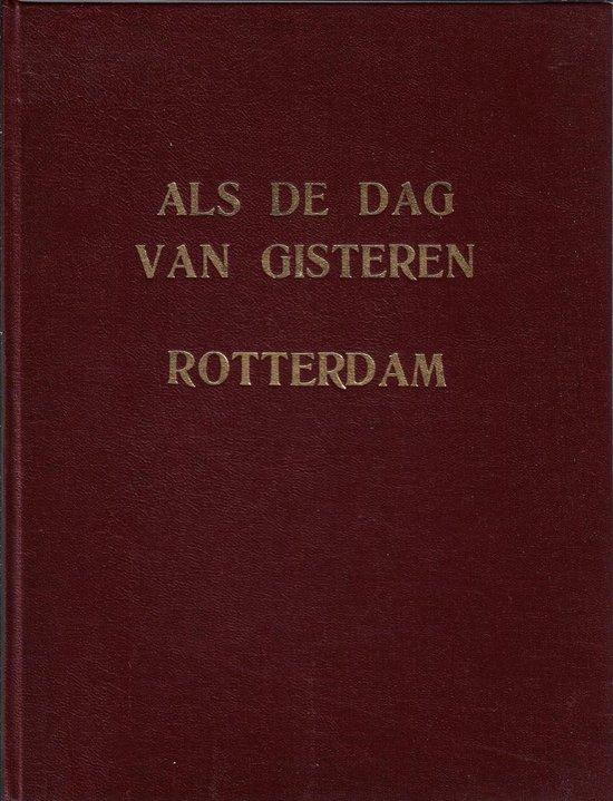 Als de dag van gisteren. Honderd jaar Rotterdam en de Rotterdammers - Onbekend | Fthsonline.com