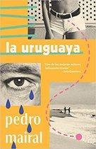 La uruguaya / The Woman from Uruguay