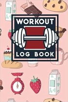 Workout Log Book: Daily Fit Log, Weekly Workout Log, Fitness Tracking Sheet, Workout Notebook For Women, Cute Baking Cover