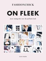 Fashionchick. On Fleek. Jouw styleguide voor de perfecte look