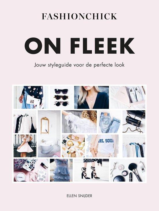 Fashionchick. On Fleek. Jouw styleguide voor de perfecte look