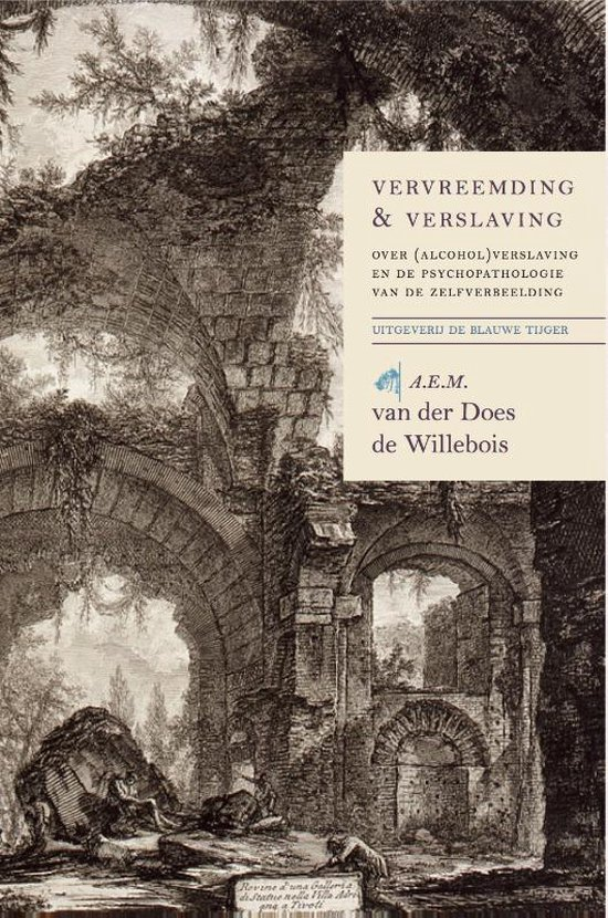 Verzamelde werken 2 - Vervreemding en verslaving - A.E.M. van der Does de Willebois |