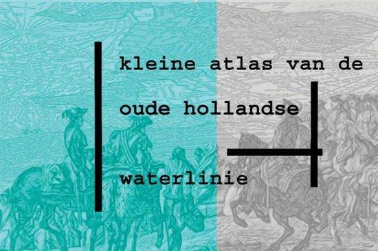 Kleine atlas van de Oude Hollandse Waterlinie - M. Ridderbos pdf epub