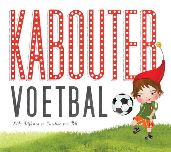 Kabouter voetbal - Lida Dijkstra pdf epub