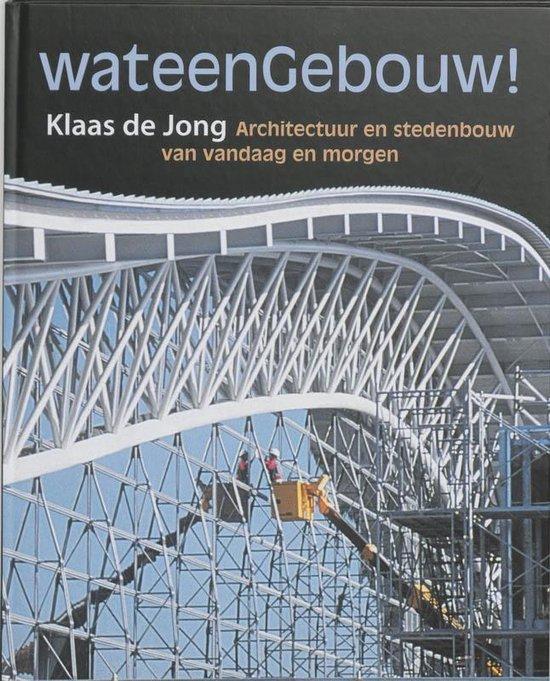 Boek cover Wat een gebouw! van Klaas de Jong (Hardcover)