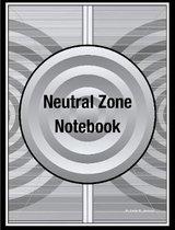 Neutral Zone Notebook