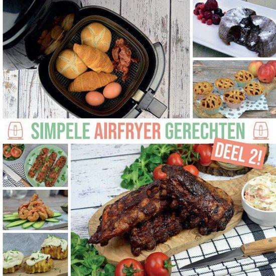 Airfryer Kookboek - Simpele Airfryer Gerechten Deel 2 - Airfryertotaal.nl | Fthsonline.com