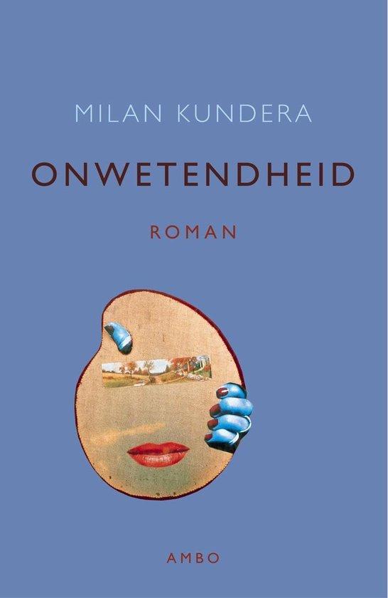 Onwetendheid - Milan Kundera |