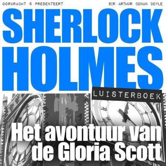 Sherlock Holmes - Het avontuur van de Gloria Scott - Arthur Conan Doyle |