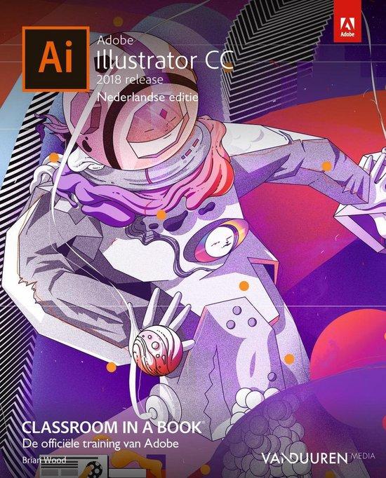 classroom in a book - Adobe Illustrator CC Classroom in a book 2018 release - Brian Wood |