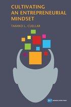 Cultivating an Entrepreneurial Mindset