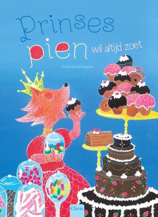 Prinses Pien wil altijd zoet - Thaïs Vanderheyden |