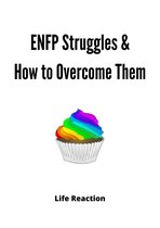 Enfp Struggles & How to Overcome Them