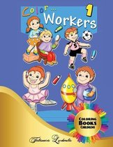 Color Workers - Coloring Book for Children