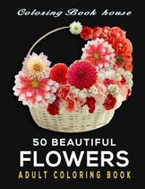 50 beautiful Flowers Adult Coloring Book