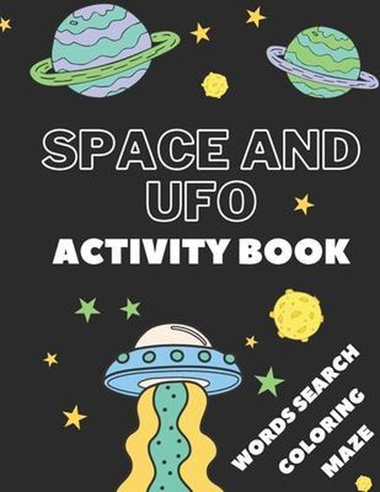 Space And Ufo Activity Book: Workbook for Kids Ages 4-8