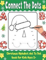 Connect The Dots: Christmas Alphabet Dot To Dot Book For Kids Age 3+