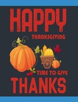 Happy Thanksgiving Time To Give Thanks
