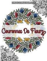 Couronnes De Fleurs: Livre De Coloriage Pour Adultes