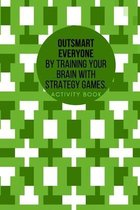 Outsmart everyone by training your brain with Strategy Games.Activity book