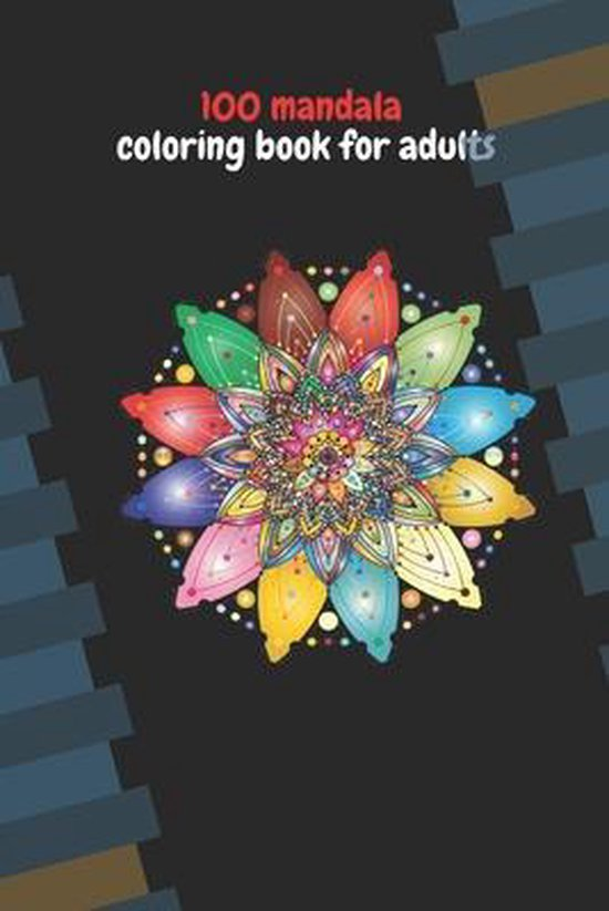 100 Mandals Coloring Book For Adults