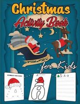 Christmas Activity Book for Kids: Dot to Dot Puzzles, Coloring Pages, Letter Tracing, ABC Coloring Book, Alphabet Tracing, Ultimate Christmas Activiti