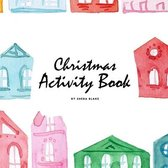 Christmas Activity Book for Children (8.5x8.5 Coloring Book / Activity Book)