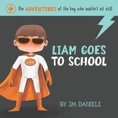 Liam Goes to School