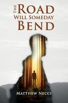 The Road Will Someday Bend