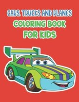 Cars Trucks And Planes - Coloring Book For Kids