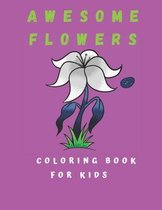 Awesome Flowers Coloring Book For Kids
