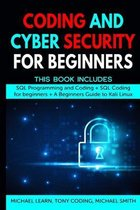 Coding and Cyber Security for Beginners: This Book Includes